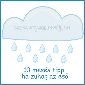 10 mesés tipp gyerekeknek ha zuhog az eső