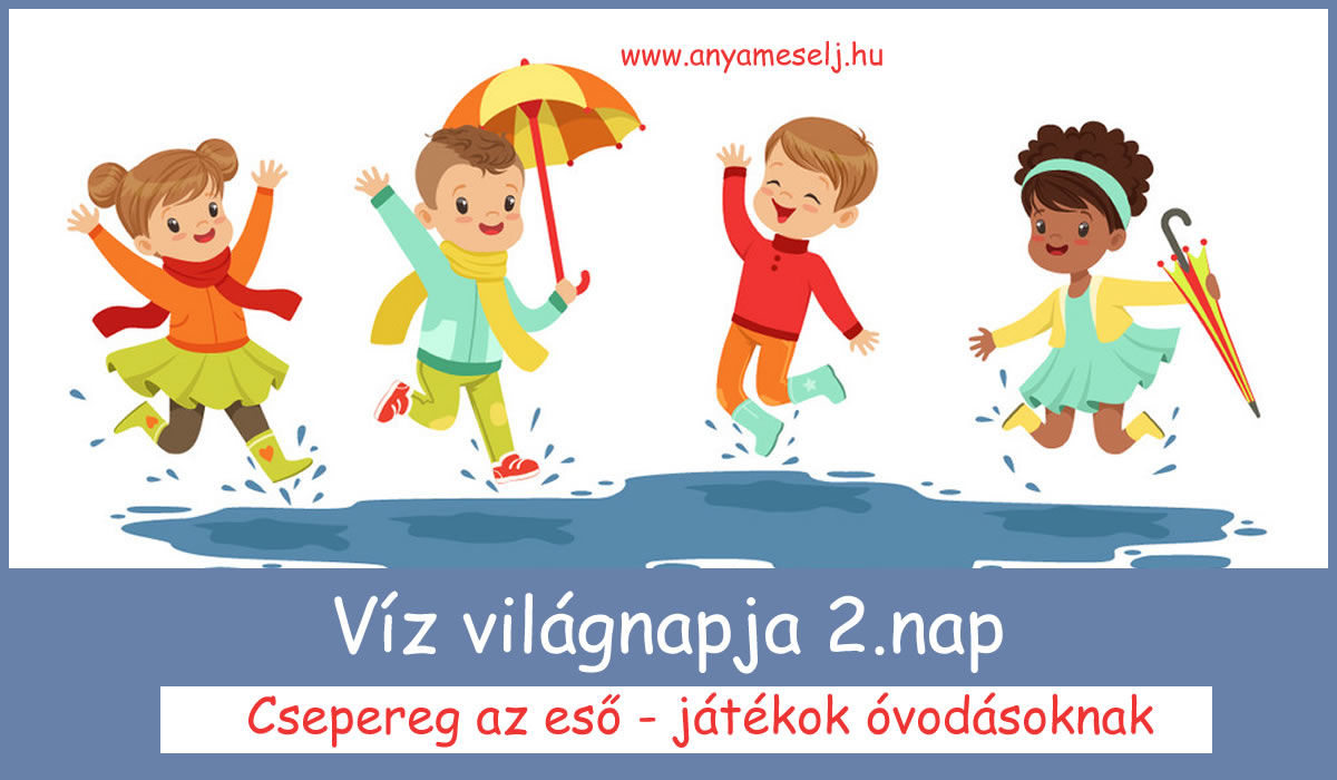 Víz világnapja 2. nap – Csepereg az eső – játékok óvodásoknak