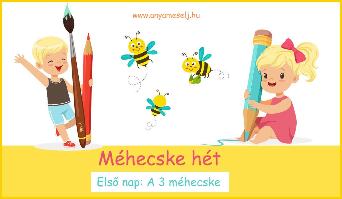 Méhecske hét – 1. nap