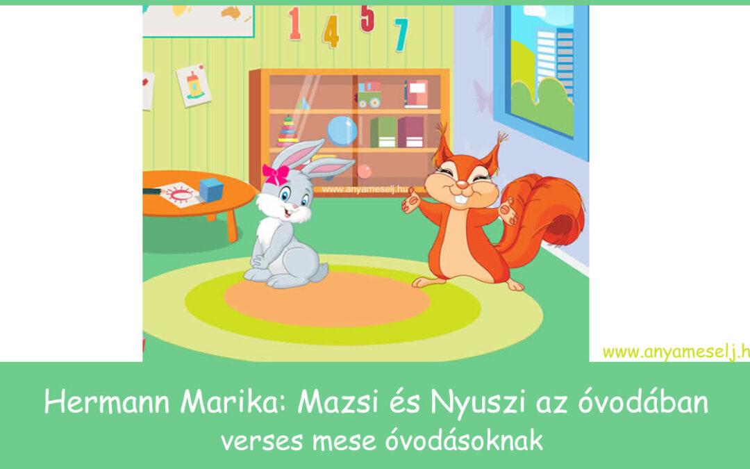 Mazsi és Nyuszi az óvodában / verses mese – Hermann Marika