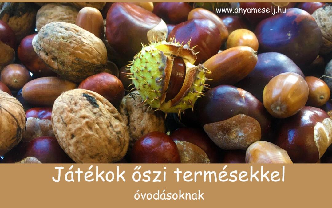 Játékok őszi termésekkel óvodásoknak: gesztenye, makk, dió